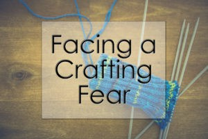 Facing a Crafting Fear